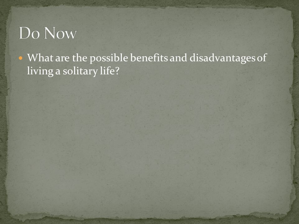 What are the possible benefits and disadvantages of living a solitary life?