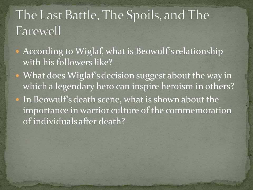 According to Wiglaf, what is Beowulf's relationship with his followers like.