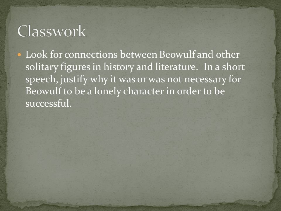 Look for connections between Beowulf and other solitary figures in history and literature.