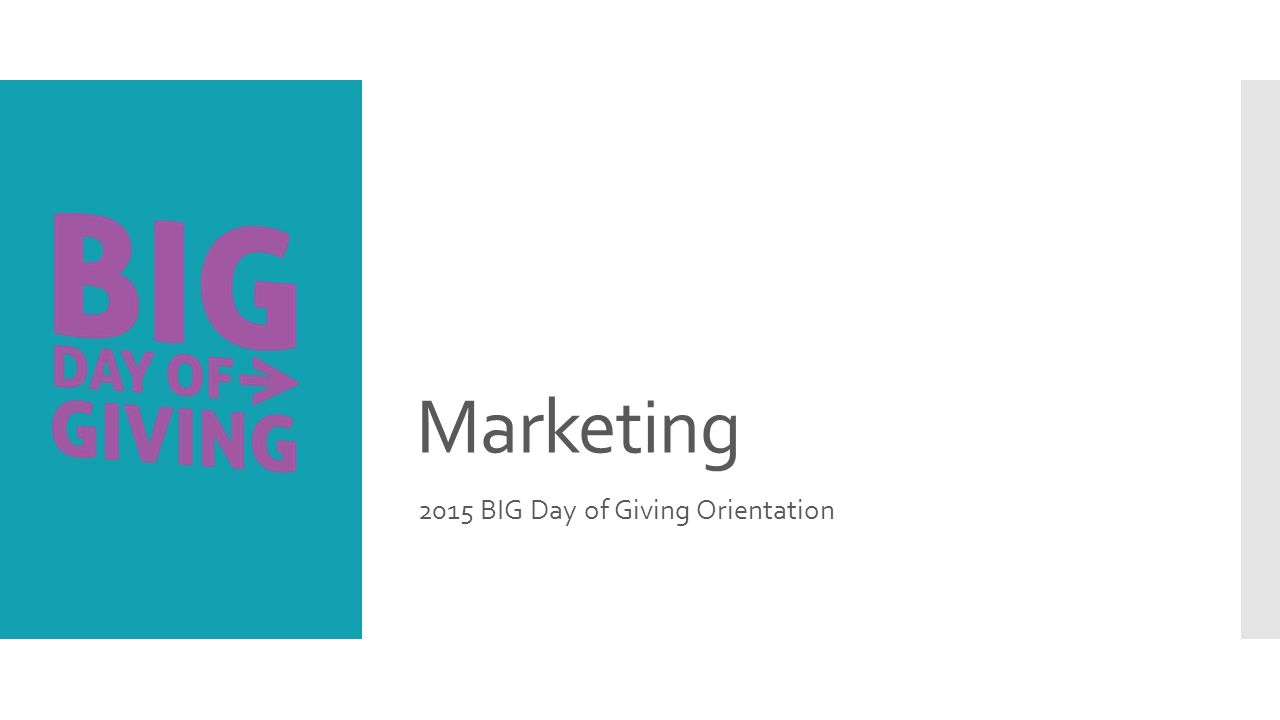 Marketing 2015 BIG Day of Giving Orientation