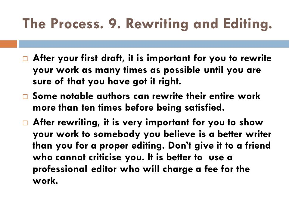 The Process.9. Rewriting and Editing.