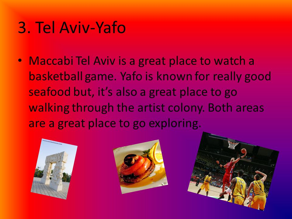 3.Tel Aviv-Yafo Maccabi Tel Aviv is a great place to watch a basketball game.