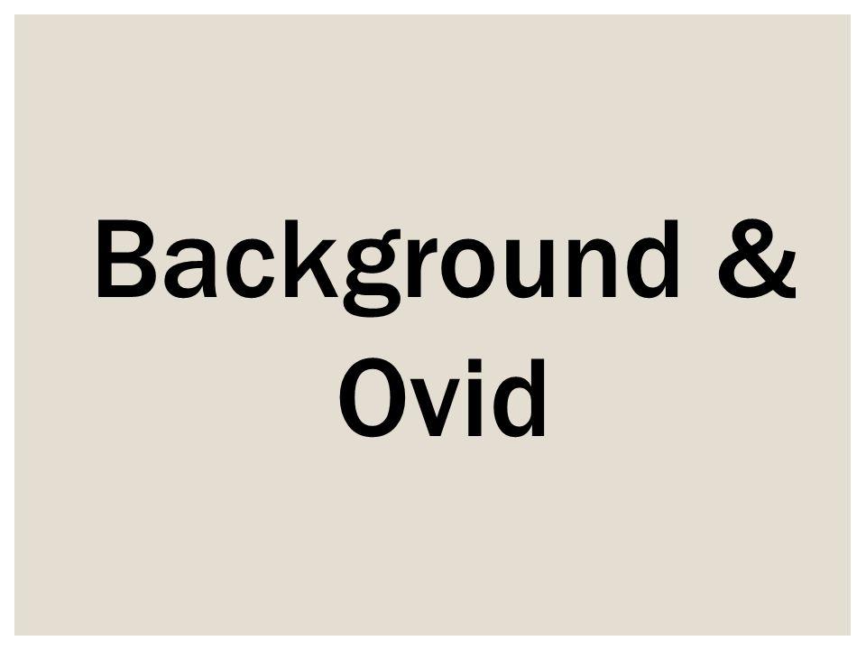 Background & Ovid