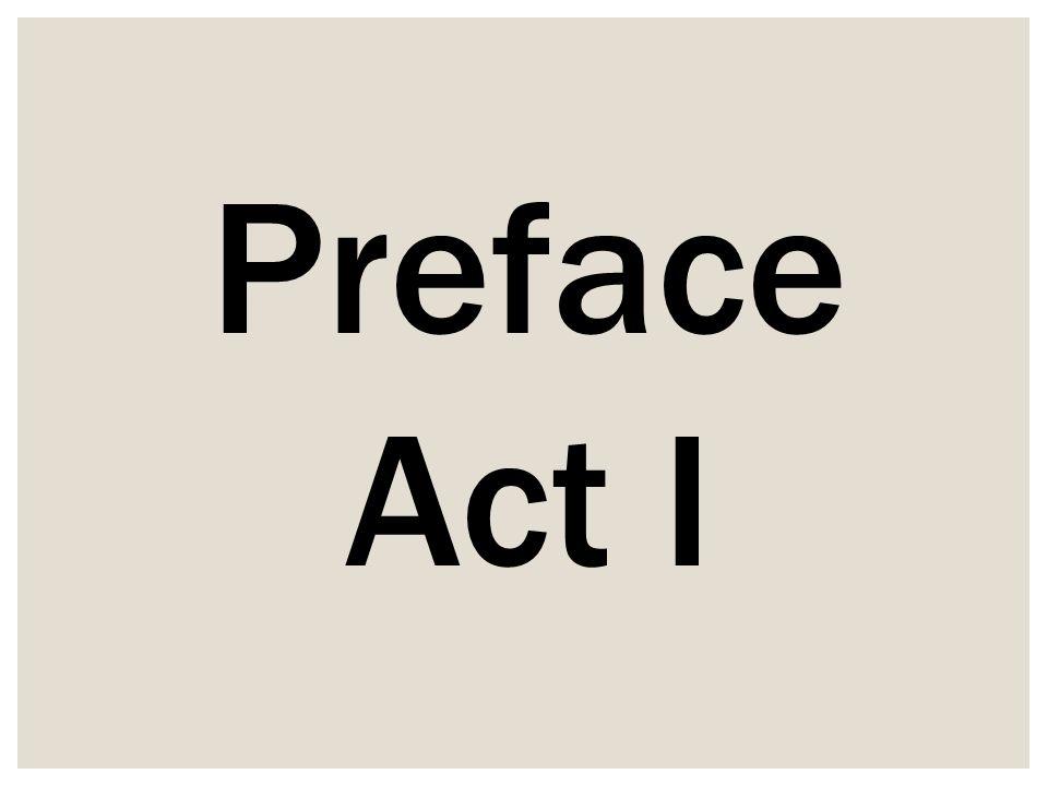 Preface Act I