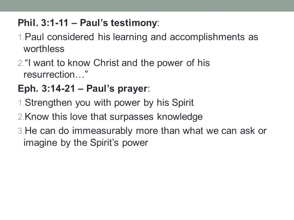 "Phil. 3:1-11 – Paul's testimony: 1. Paul considered his learning and accomplishments as worthless 2. ""I want to know Christ and the power of his resur"
