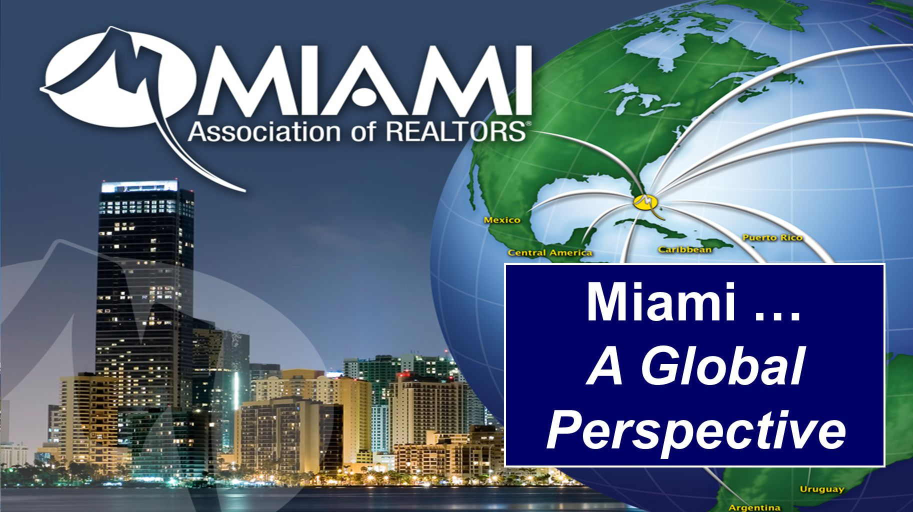 National statistics … Miami Realtors … More connected More international More online More tools More resources More sales!!