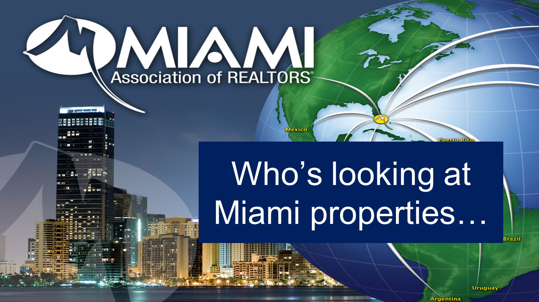 Who's looking at Miami properties…