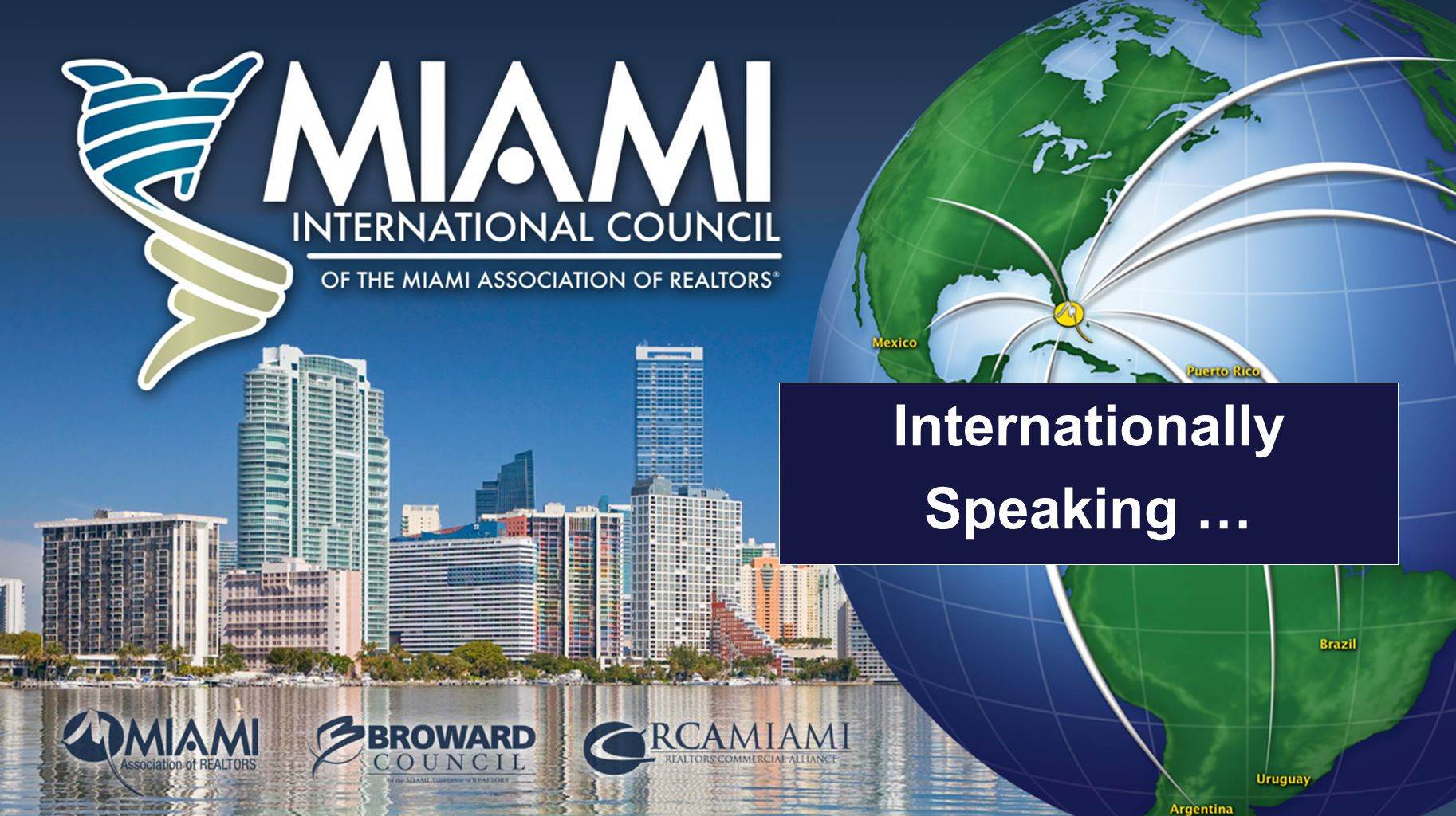 The MOST International Business in US Nearly 1 in 4 in Florida Nearly 1 in 3 in Florida is Miami Last year Miami/Ft.