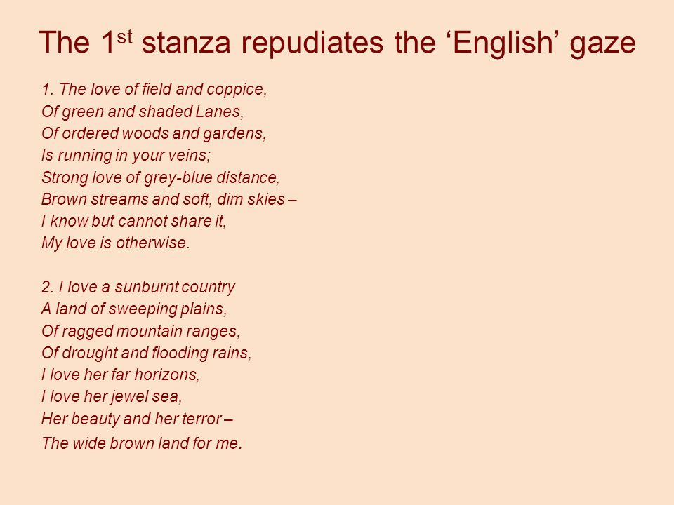 The 1 st stanza repudiates the 'English' gaze 1.
