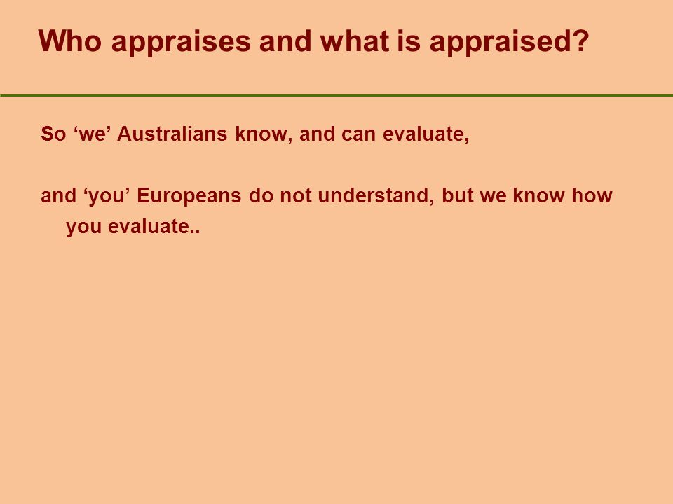 Who appraises and what is appraised.