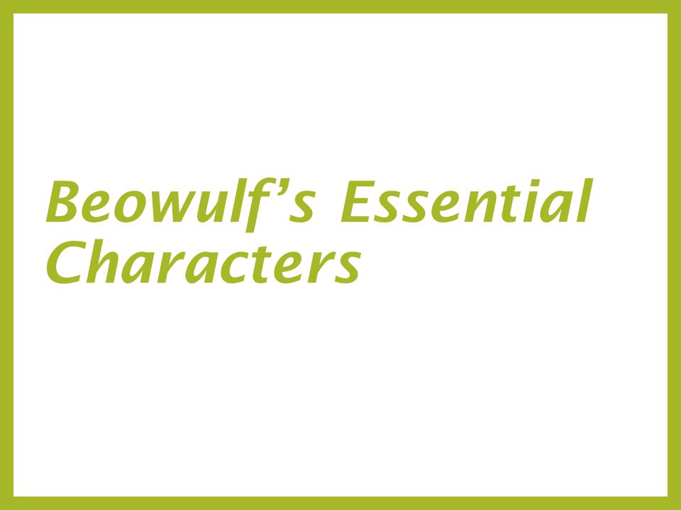 Beowulf's Essential Characters