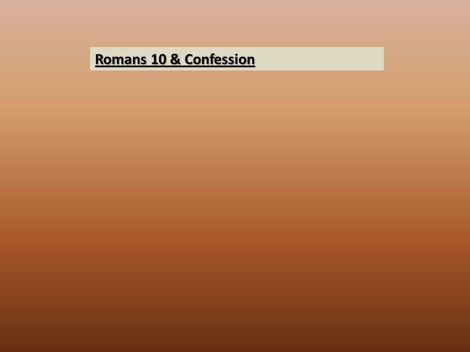 Romans 10 & Confession