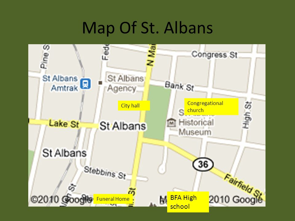 Map Of St. Albans Congregational church City hall BFA High school Funeral Home