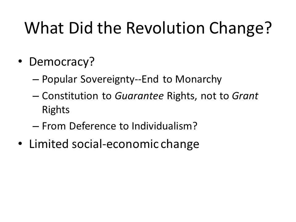 What Did the Revolution Change. Democracy.