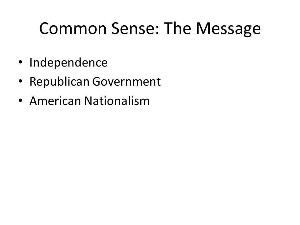 Common Sense: The Message Independence Republican Government American Nationalism