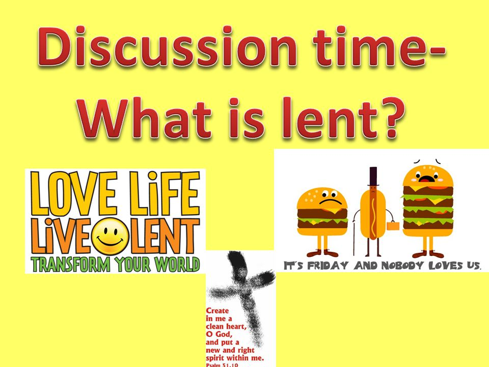 Why is it called Lent.Lent is an old English word meaning lengthen .