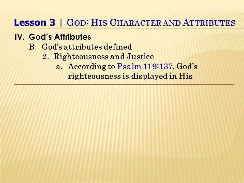IV.God's Attributes B. God's attributes defined 2.