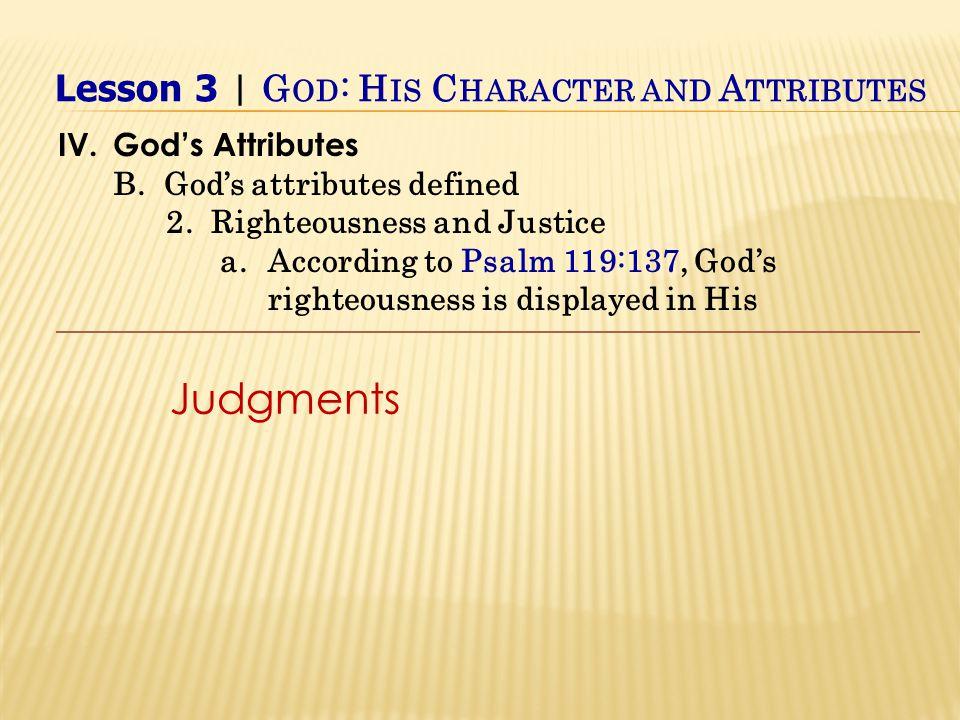 Judgments IV.God's Attributes B. God's attributes defined 2.