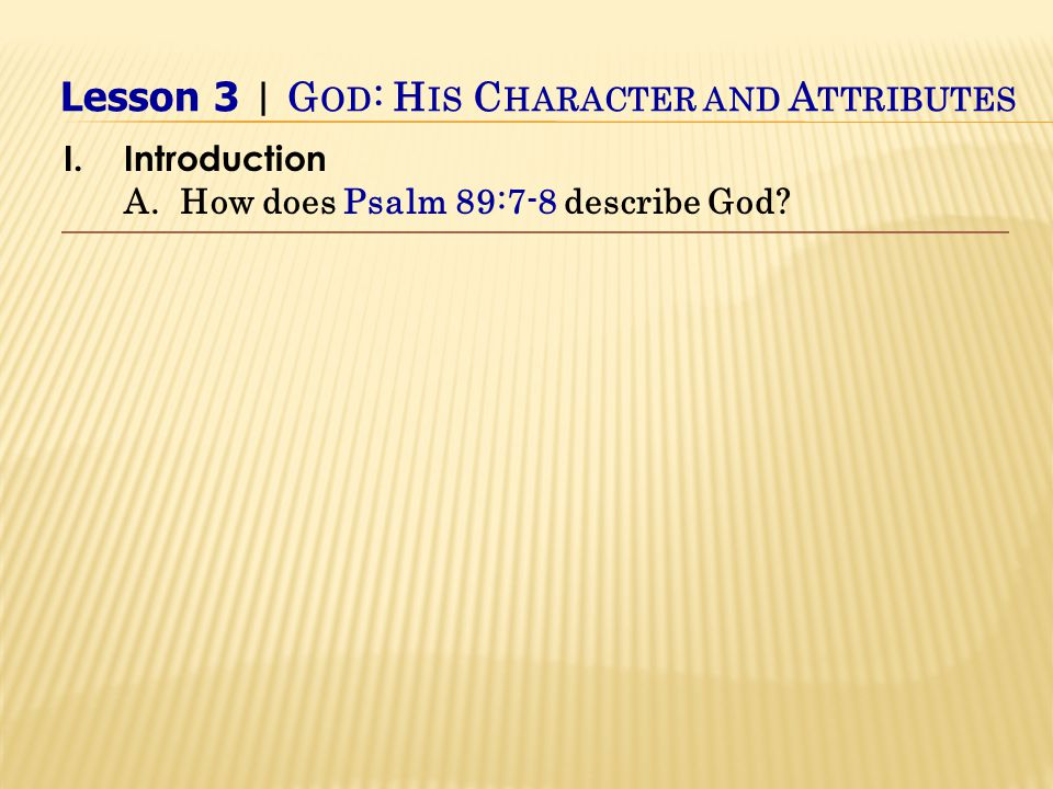 He is the radiance of His glory He is the exact representation of His nature (person) III.How Can One Know God.