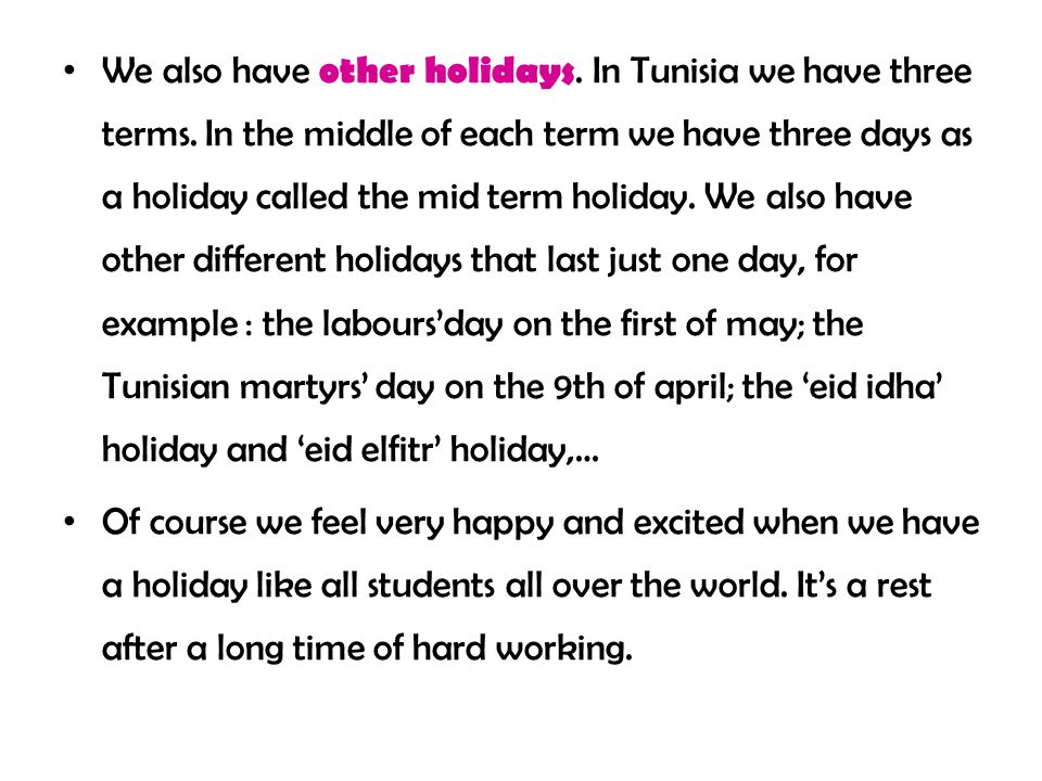 Holidays In Tunisia schools have many holidays and it's the same for all schools.