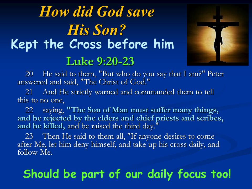 How did God save His Son.