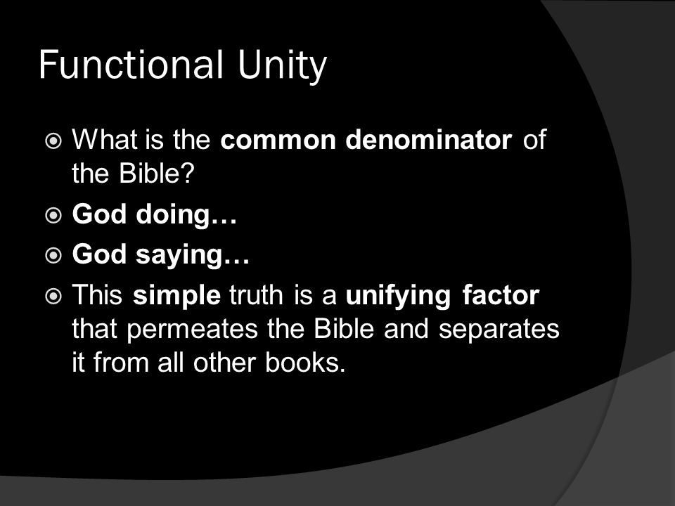 Functional Unity  What is the common denominator of the Bible.