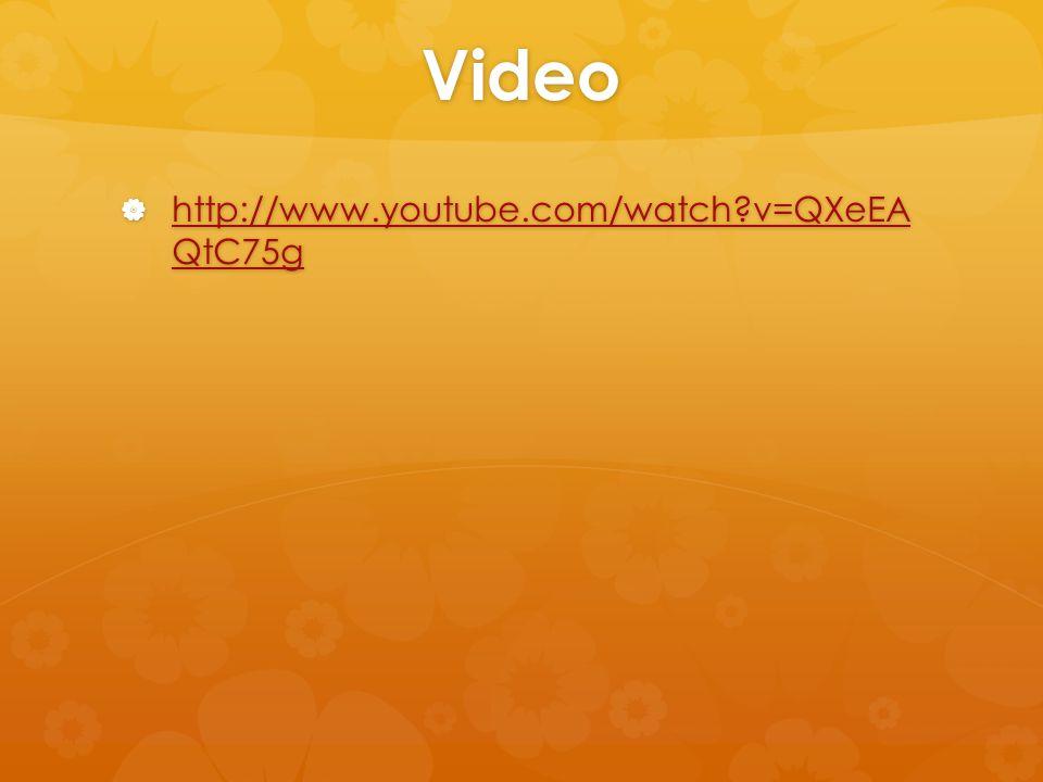 Video  http://www.youtube.com/watch?v=QXeEA QtC75g http://www.youtube.com/watch?v=QXeEA QtC75g http://www.youtube.com/watch?v=QXeEA QtC75g