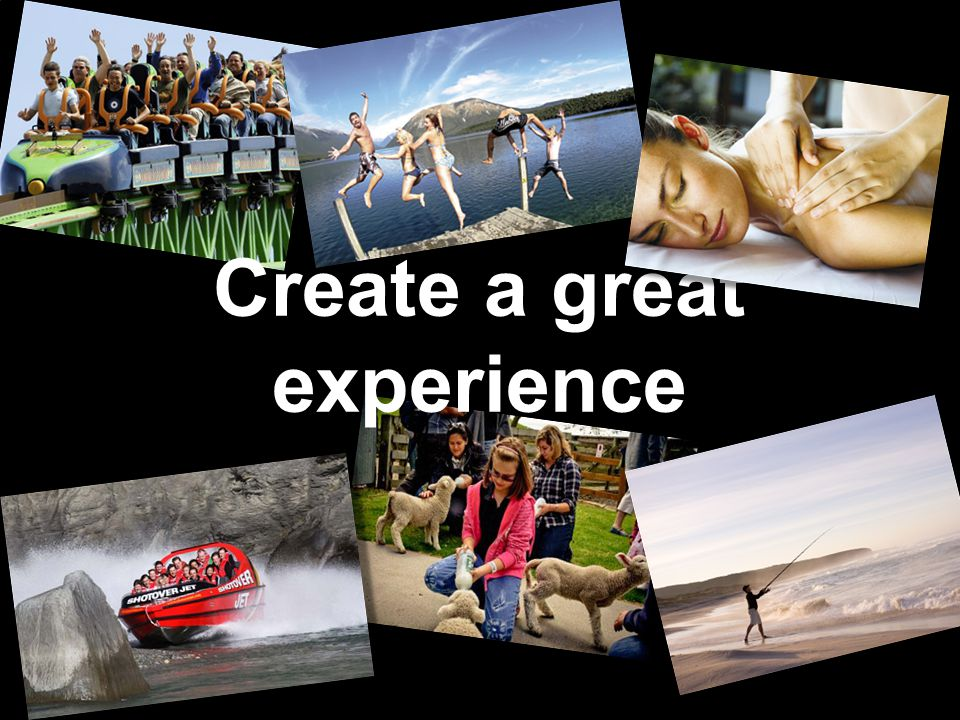 Create a great experience