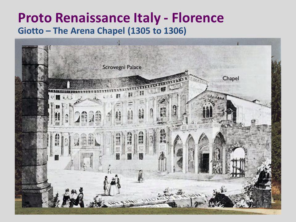 Proto Renaissance Italy - Florence Giotto – The Arena Chapel (1305 to 1306)