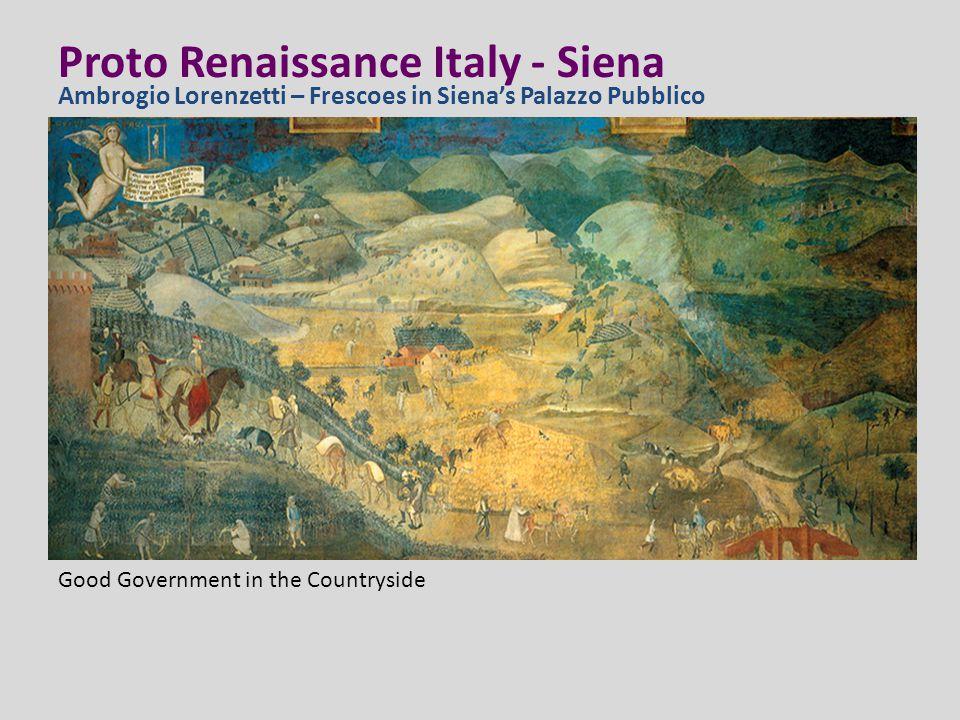 Proto Renaissance Italy - Siena Ambrogio Lorenzetti – Frescoes in Siena's Palazzo Pubblico Good Government in the Countryside
