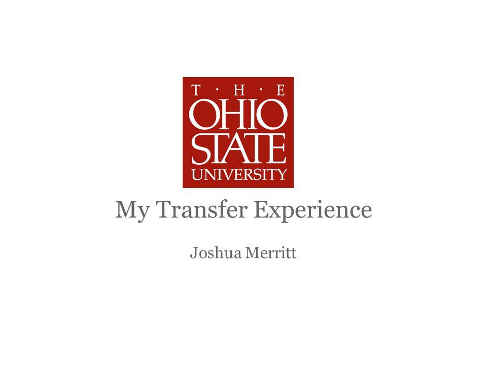 J. Merritt 20Sep10 My Transfer Experience Joshua Merritt