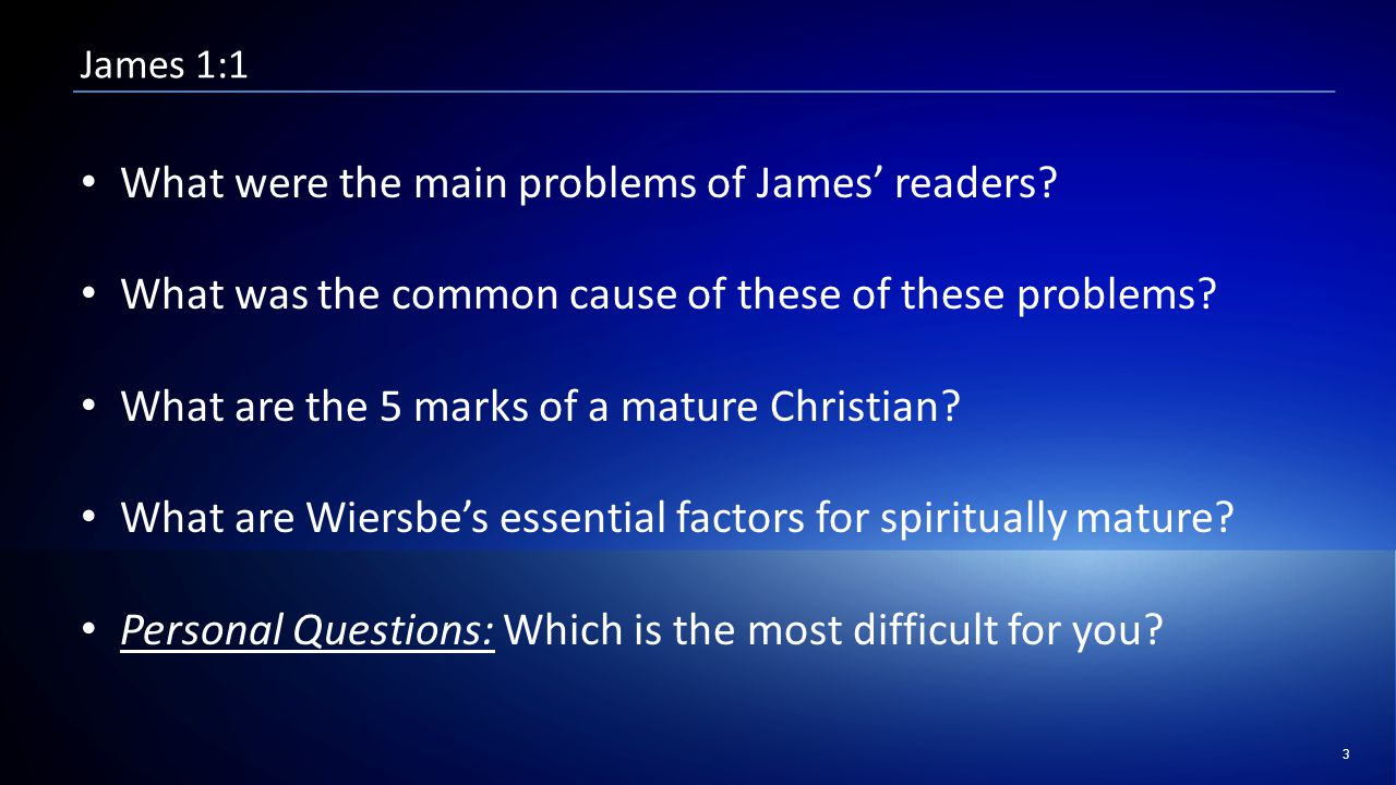 3 James 1:1 What were the main problems of James' readers.