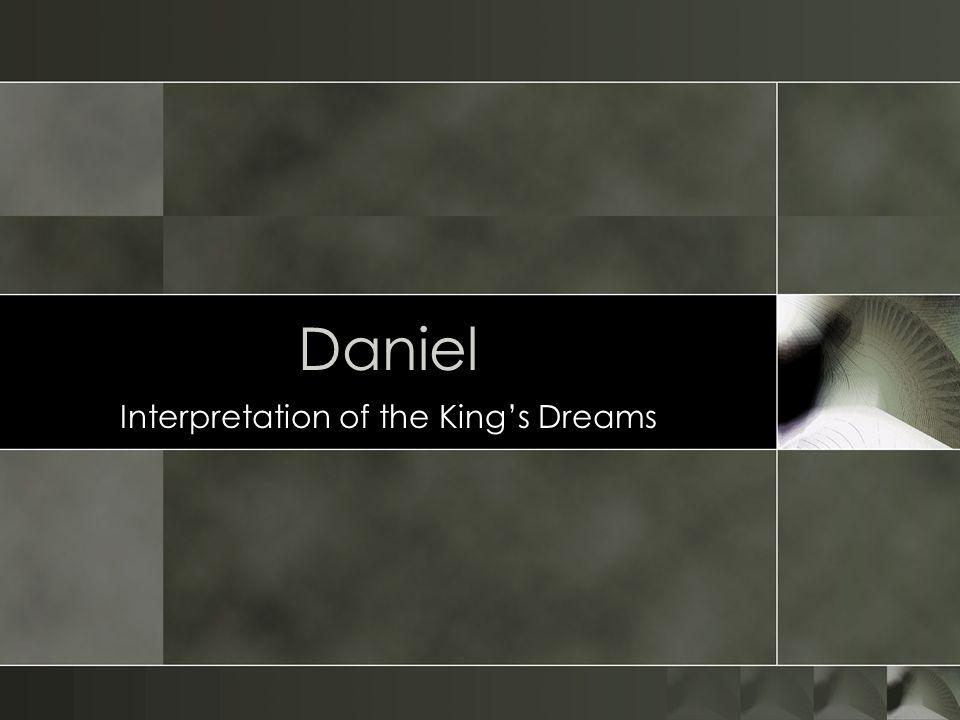 Daniel Interpretation of the King's Dreams