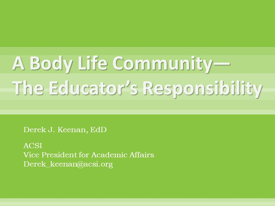 A Body Life Community— The Educator's Responsibility Derek J.