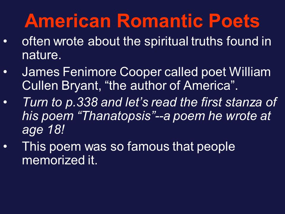 American Romantic Poets often wrote about the spiritual truths found in nature.