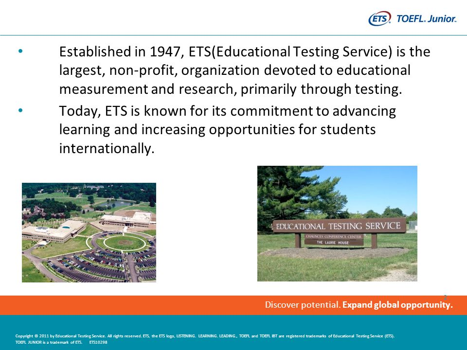 Discover potential.Expand global opportunity. Copyright © 2011 by Educational Testing Service.