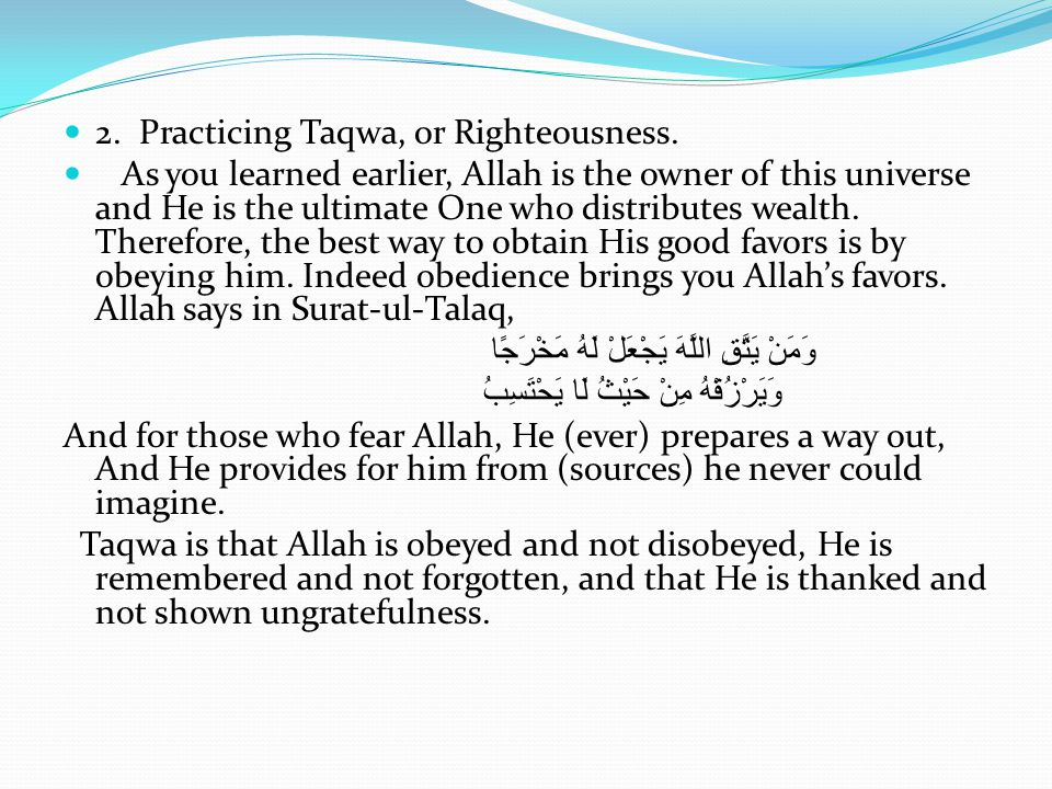 2.Practicing Taqwa, or Righteousness.