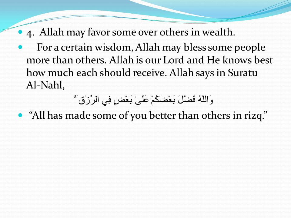 4.Allah may favor some over others in wealth.