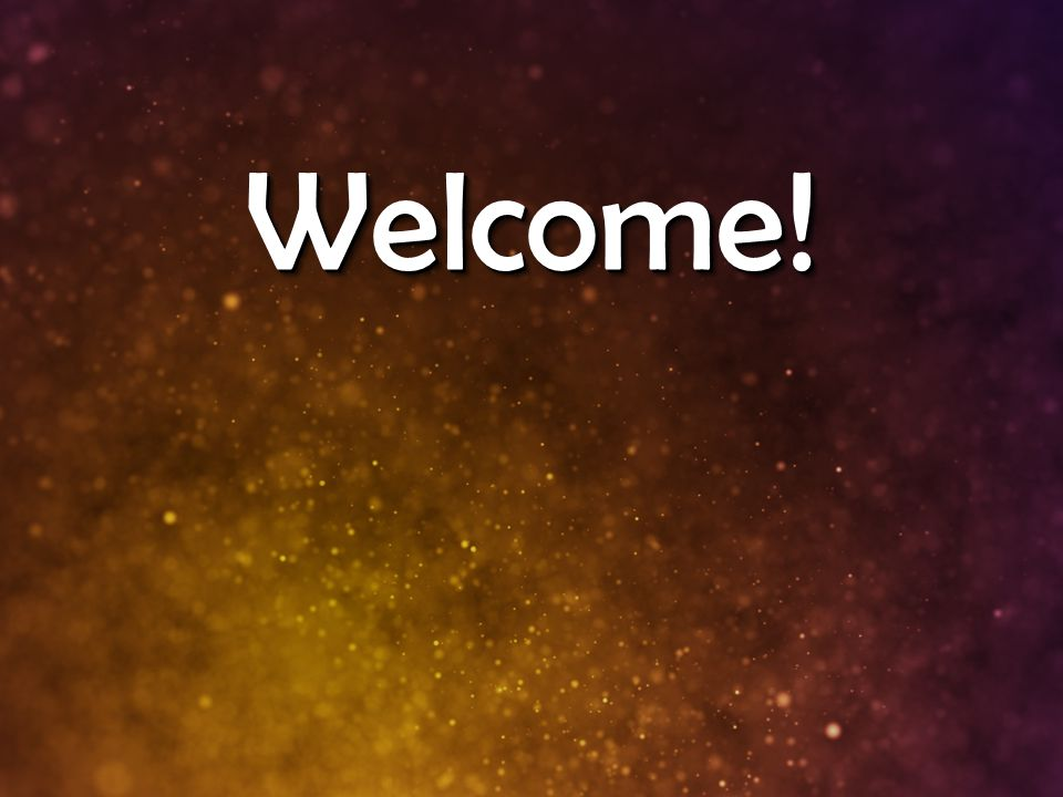 Welcome!Welcome!