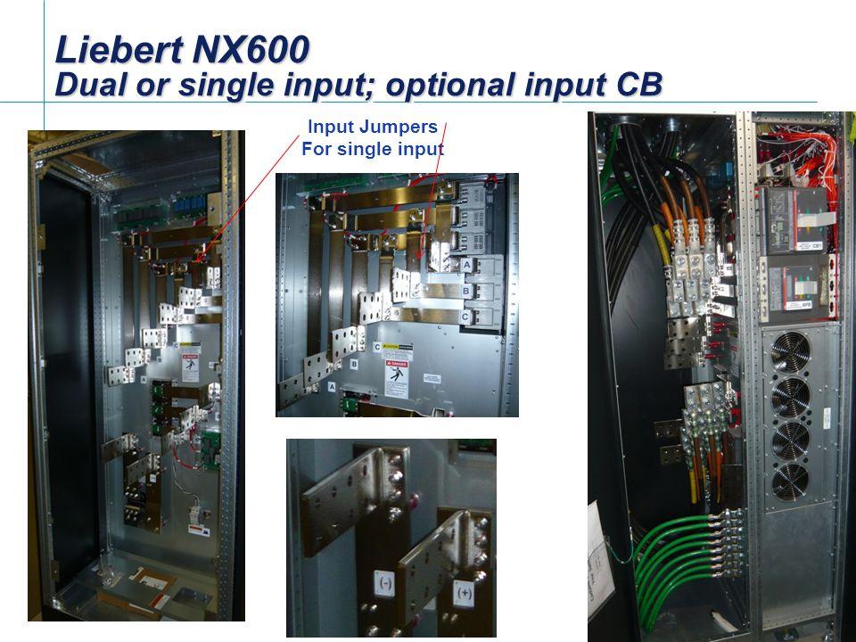 Liebert NX600 Dual or single input; optional input CB 16 Input Jumpers For single input