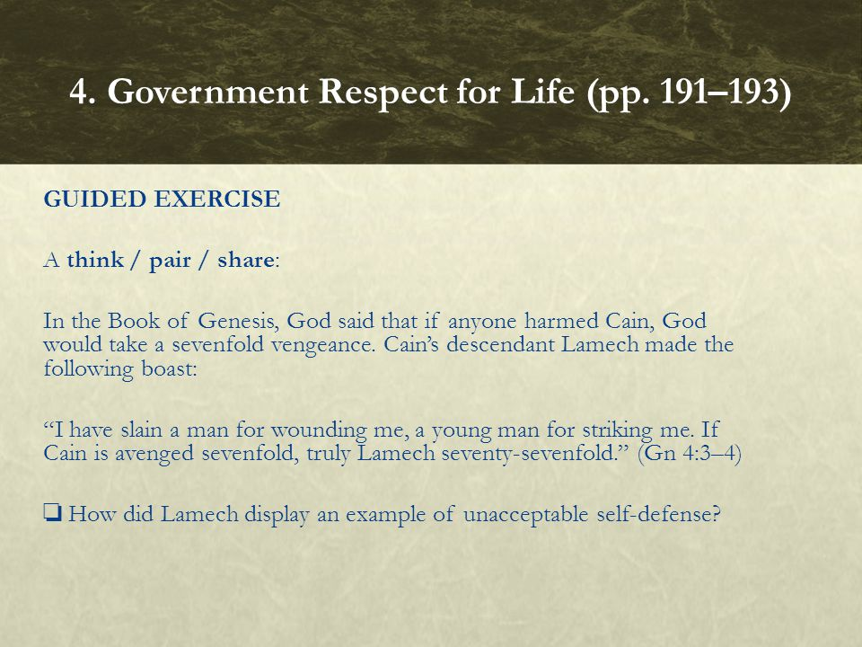 GUIDED EXERCISE A think / pair / share: In the Book of Genesis, God said that if anyone harmed Cain, God would take a sevenfold vengeance. Cain's desc