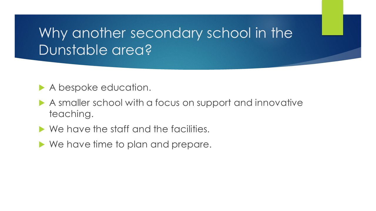 Why another secondary school in the Dunstable area.