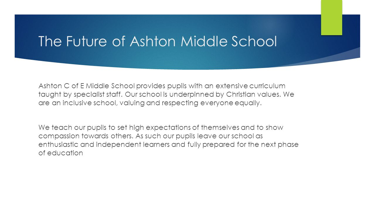 Ashton C of E Middle School provides pupils with an extensive curriculum taught by specialist staff.