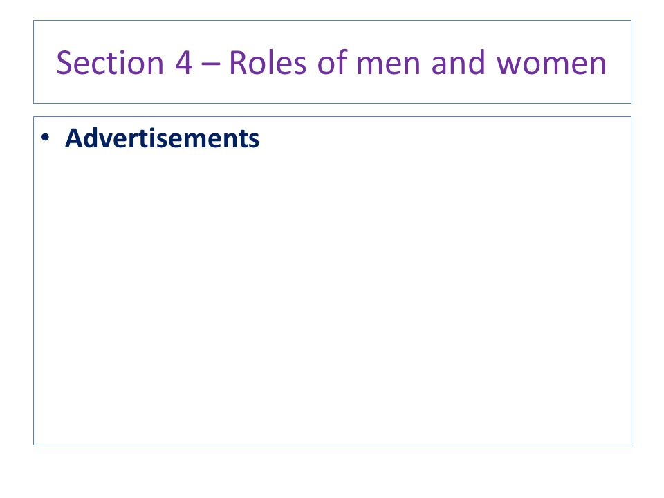 Section 4 – Roles of men and women Advertisements