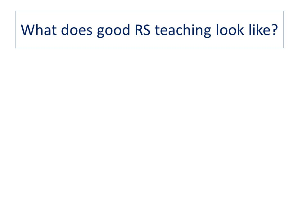 What does good RS teaching look like?
