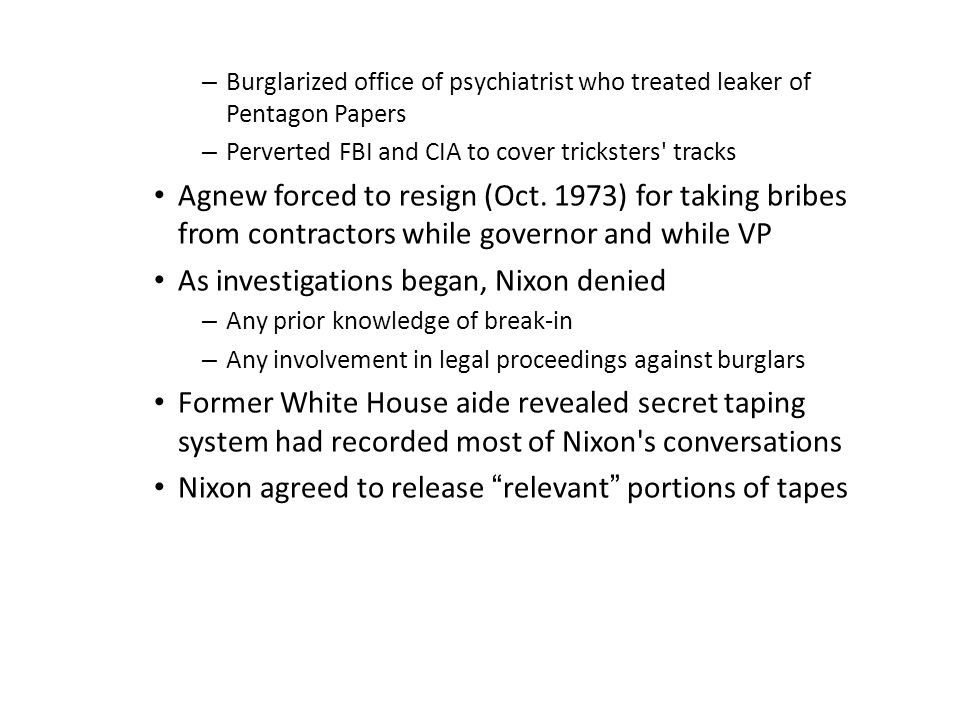 – Burglarized office of psychiatrist who treated leaker of Pentagon Papers – Perverted FBI and CIA to cover tricksters' tracks Agnew forced to resign