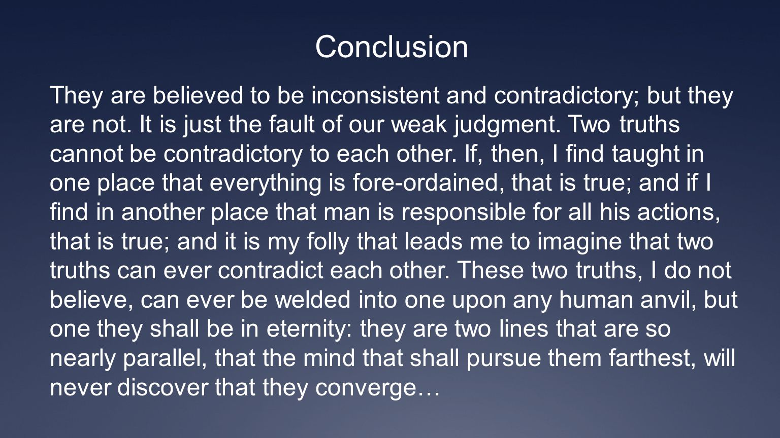 They are believed to be inconsistent and contradictory; but they are not.