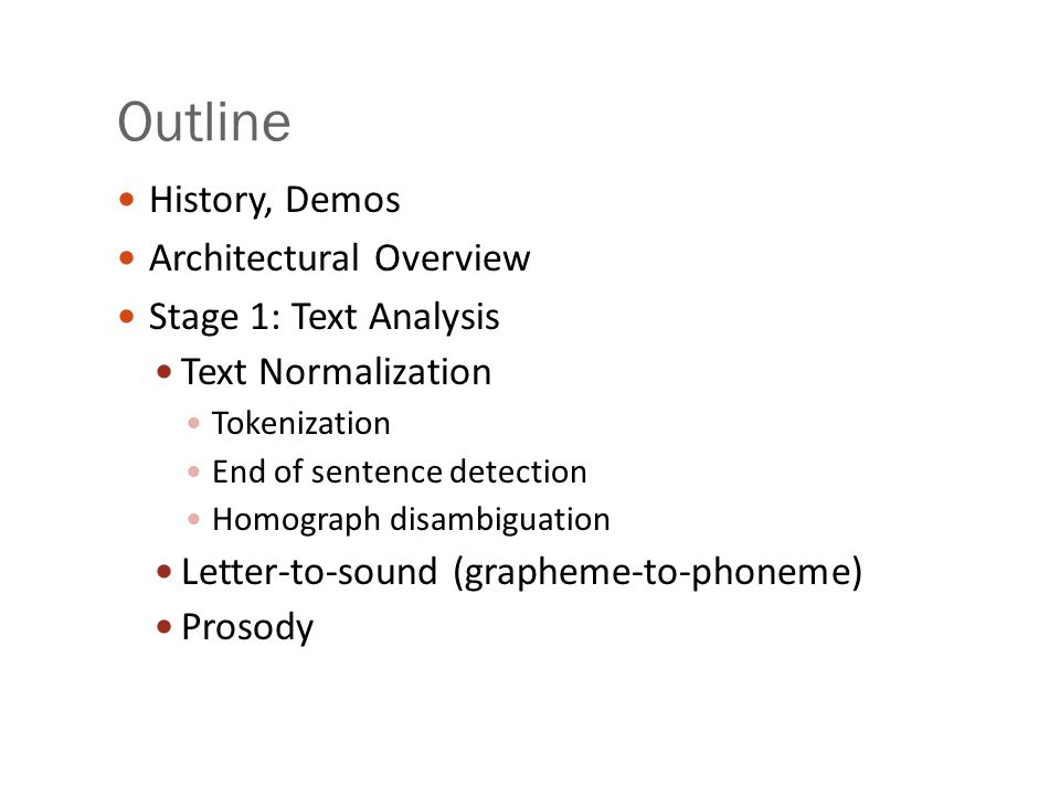 CS 224S / LINGUIST 285 Spoken Language Processing Dan Jurafsky Stanford University Spring 2014 Lecture 13: Text-to-Speech I: Text Normalization, Letter to Sound, Prosody Lots of slides thanks to Alan Black and Richard Sproat