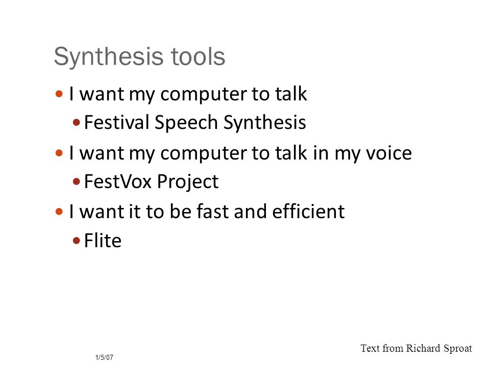 CMU FestVox project Festival is an engine, how do you make voices.