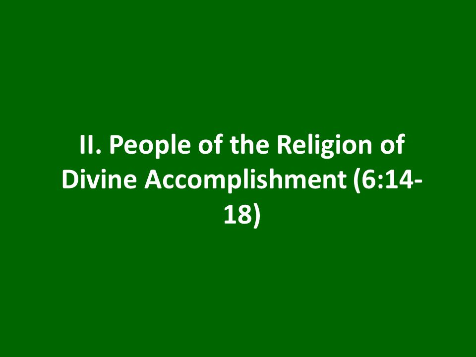 II. People of the Religion of Divine Accomplishment (6:14- 18)